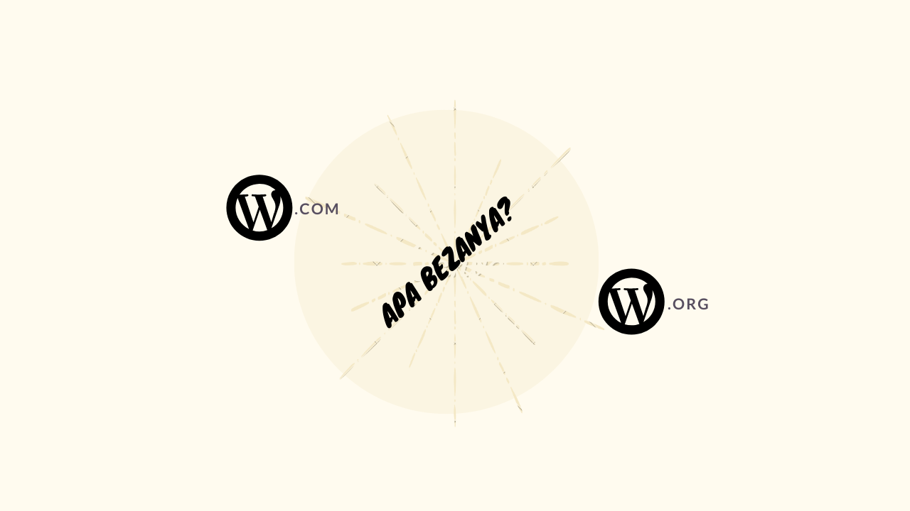 wordpress.com vs wordpress.org apakah bezanya?