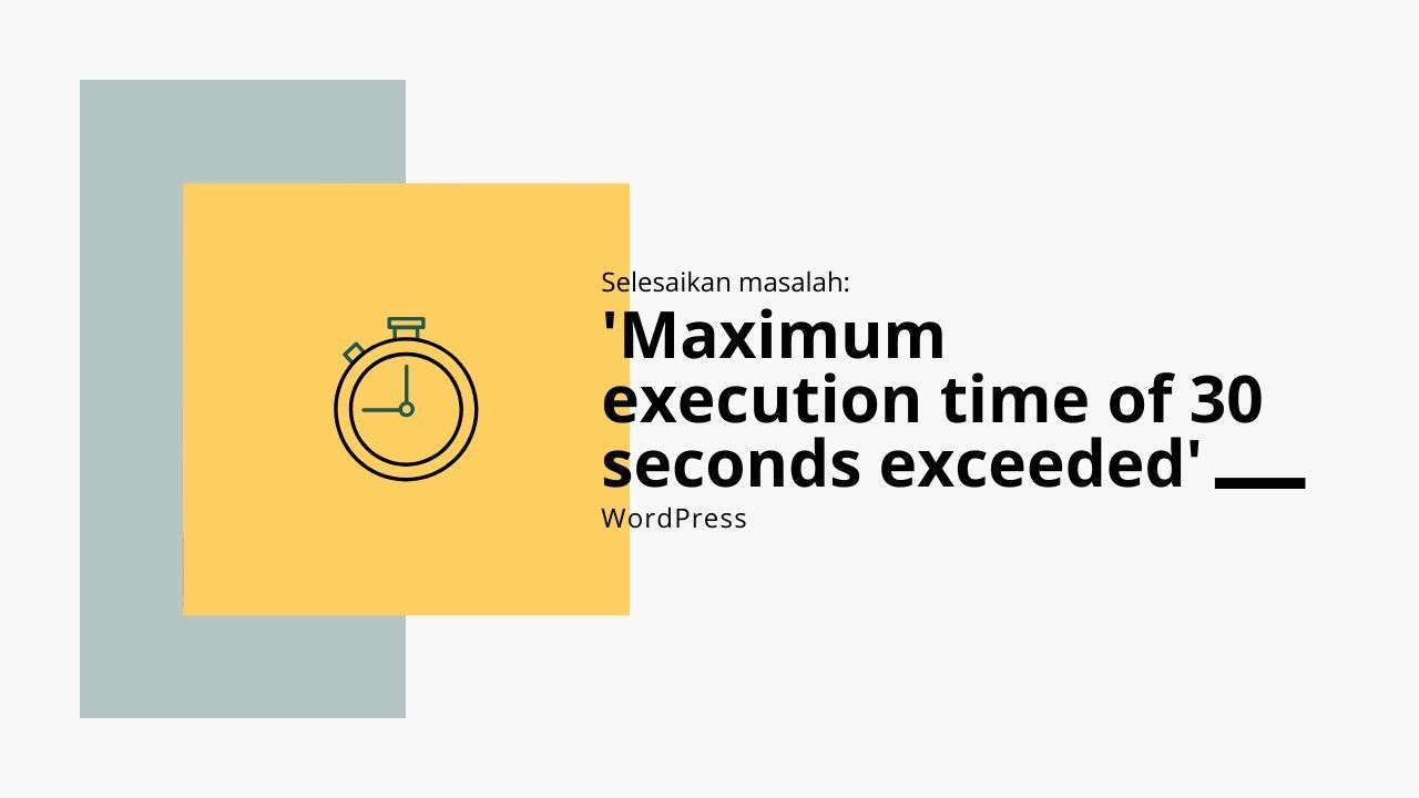 set maximum execution time untuk wordPress