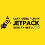 Cara Guna Plugin Jetpack agar tak Ganggu Kelajuan Blog