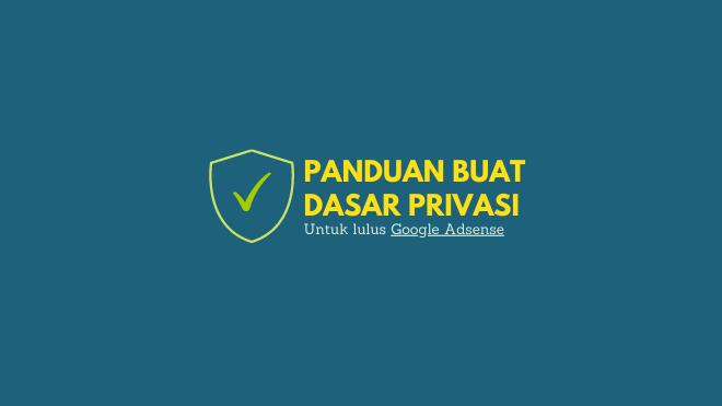 Panduan Buat Polisi Privasi untuk Lulus Google Adsense
