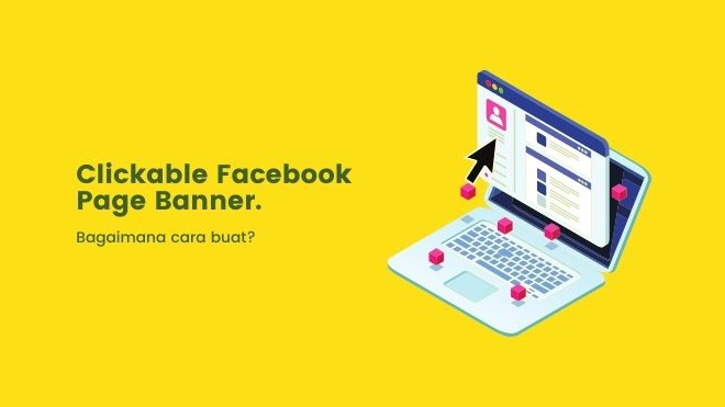Cara Buat Clickable Banner di Facebook Page